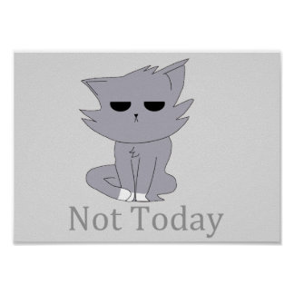 "11"" x 8.5"", Not Today Poster"
