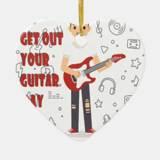 11th February - Get Out Your Guitar Day Ceramic Ornament