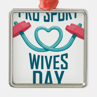 11th February - Pro Sports Wives Day Metal Ornament