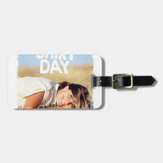 11th February - White Shirt Day Luggage Tag