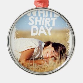 11th February - White Shirt Day Metal Ornament