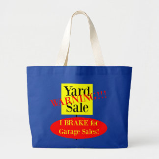 127 - I Brake for Garage Sale Tote