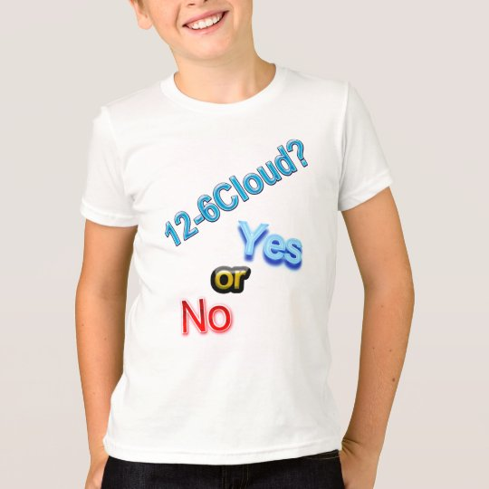 12-6 Cloud, yes or no? T-Shirt