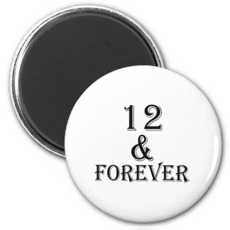 12 And  Forever Birthday Designs Magnet
