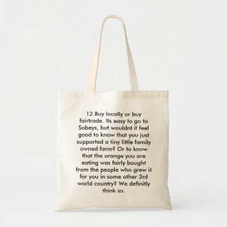 12.Buy locally or buy fairtrade. Its easy to go... Tote Bag