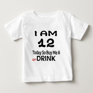 12 Today So Buy Me A Drink Baby T-Shirt