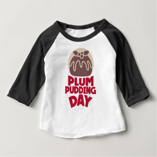 12th February - Plum Pudding Day Baby T-Shirt