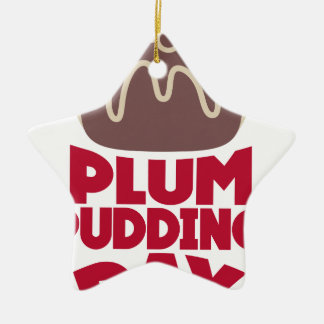 12th February - Plum Pudding Day Ceramic Star Ornament