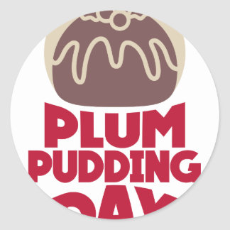 12th February - Plum Pudding Day Classic Round Sticker