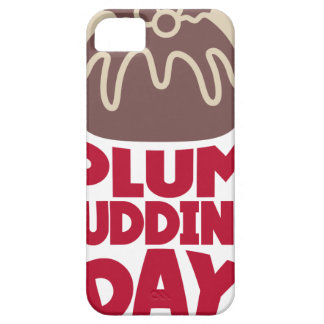 12th February - Plum Pudding Day iPhone 5 Covers