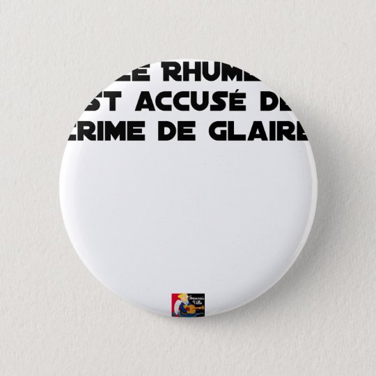 1308123_15421939_Le Rhume is shown of Crime of G 2 Inch Round Button