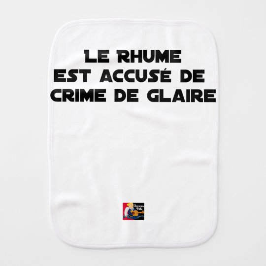 1308123_15421939_Le Rhume is shown of Crime of G Burp Cloth