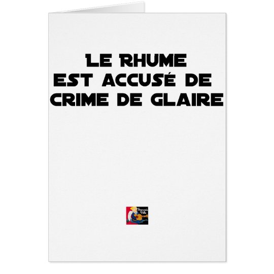 1308123_15421939_Le Rhume is shown of Crime of G Card