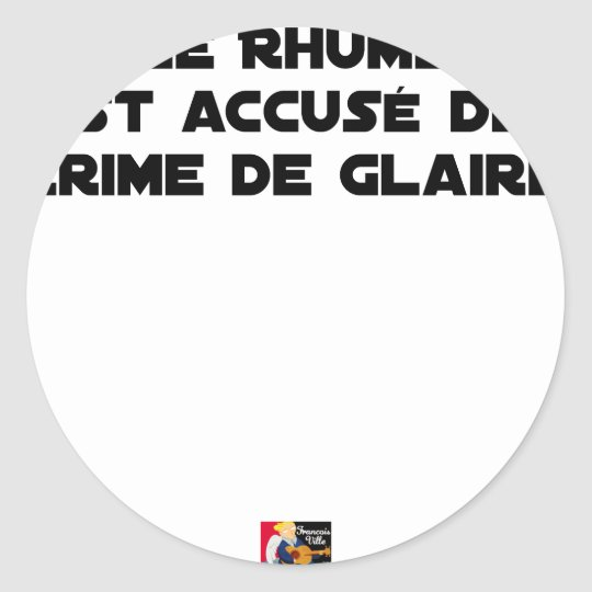 1308123_15421939_Le Rhume is shown of Crime of G Classic Round Sticker