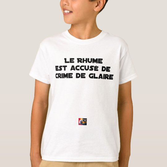 1308123_15421939_Le Rhume is shown of Crime of G T-Shirt