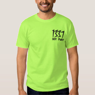 1337, Got Pwn? Embroidered T-Shirt