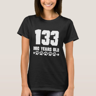 133 Dog Years Old Funny 19th Birthday T-Shirt