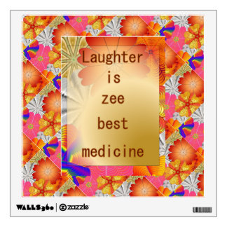 13.12.40.1.LAUGHTER IS BEST MEDICINE.WALL DECAL