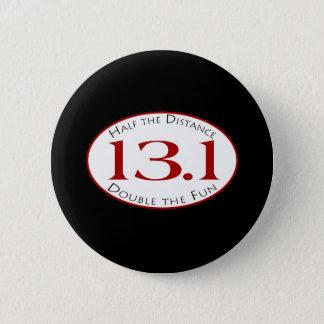13.1 - Half The Distance 2 Inch Round Button