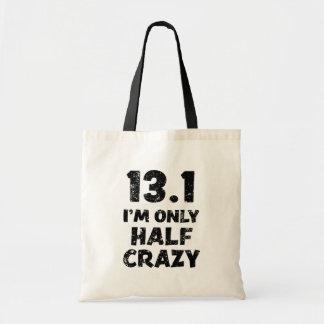 13.1, I'm Only Half Crazy funny Marathon bag