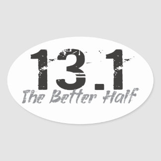 13.1 The Better Half - Half Marathon Runner Oval Sticker