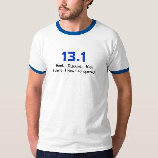 13.1, Veni.  Cucurri.  Vici, I came. I ran. I c... T-Shirt