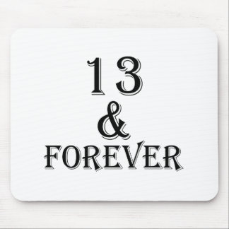 13 And  Forever Birthday Designs Mouse Pad