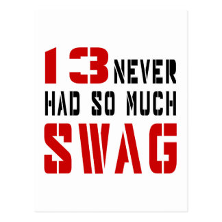 13 Never Had So Much Swag Postcard