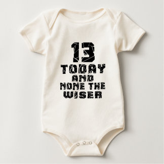 13 Today And None The Wiser Baby Bodysuit