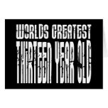 13th Birthday : Worlds Greatest Thirteen Year Old