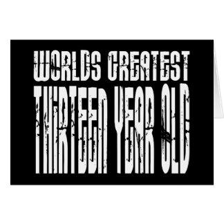 13th Birthday : Worlds Greatest Thirteen Year Old Card
