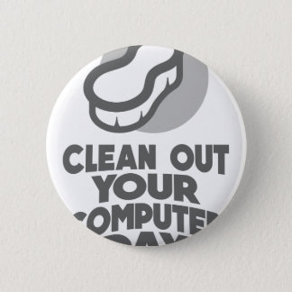 13th February - Clean Out Your Computer Day 2 Inch Round Button