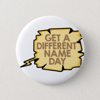 13th February - Get A Different Name Day 2 Inch Round Button