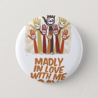 13th February - Madly In Love With Me Day 2 Inch Round Button