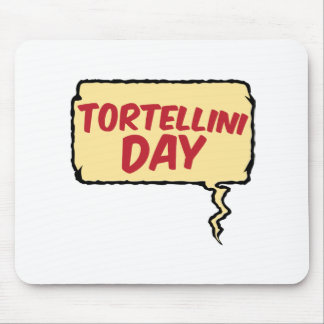 13th February - Tortellini Day - Appreciation Day Mouse Pad