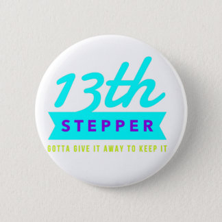 13th Step Sobriety Fellowship Recovery 2 Inch Round Button