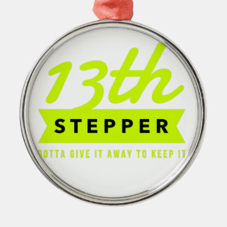 13th Step Sobriety Fellowship Recovery Metal Ornament