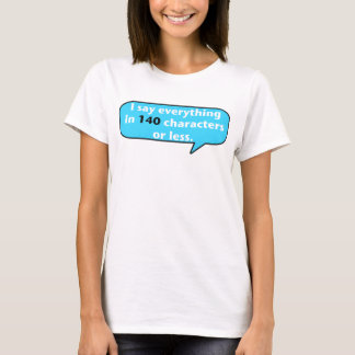 140 Characters T-Shirt