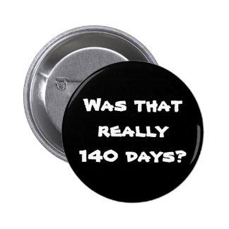 140 Days 2 Inch Round Button