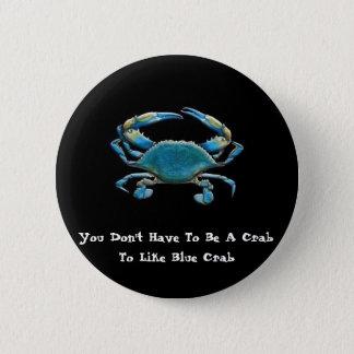 148a_1, You Don't Have To Be A Crab, To Like Bl... 2 Inch Round Button