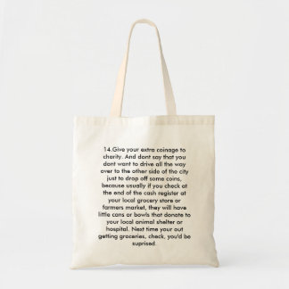 14.Give your extra coinage to charity. And dont... Budget Tote Bag