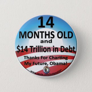 $14 Month Old Debt 2 Inch Round Button