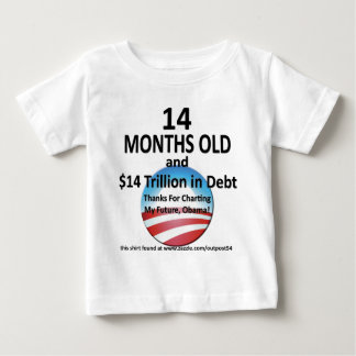 14 Months Old and $14 Trillion In Debt Baby T-Shirt