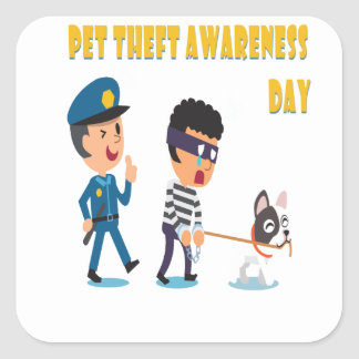 14th Pet Theft Awareness Day - Appreciation Day Square Sticker