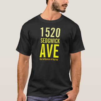 1520 Sedgwick Ave - The Birthplace of Hip Hop T-Shirt