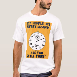 157 People Die Every Second T-Shirt