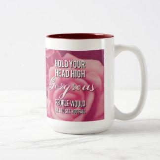 "15 oz Mug ""Keep Your Head High Gorgeous"""