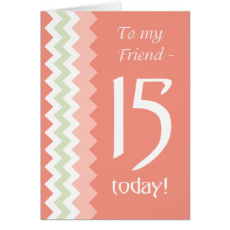 15th Birthday for Friend, Coral, Mint Chevrons Card