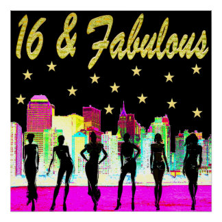 16 & FABULOUS NYC DIVA DESIGN POSTER