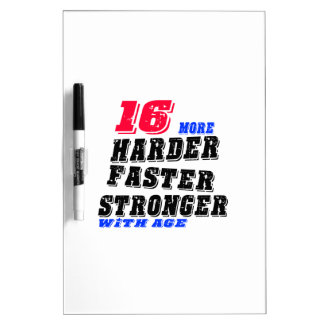 16 More Harder Faster Stronger With Age Dry Erase Board